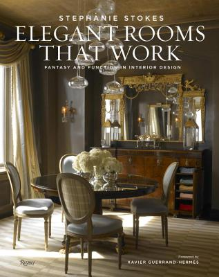 Stephanie Stokes - Elegant Rooms That Work: Fantasy and Function ...