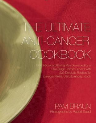 Pam Braun - The Ultimate Anti-Cancer Cookbook | Tattered