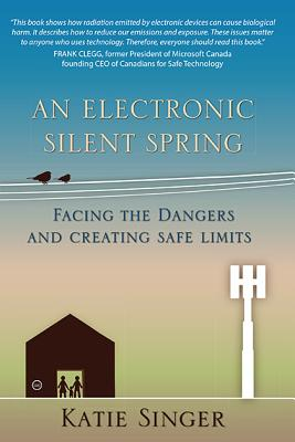 Katie Singer - An Electronic Silent Spring: Facing the
