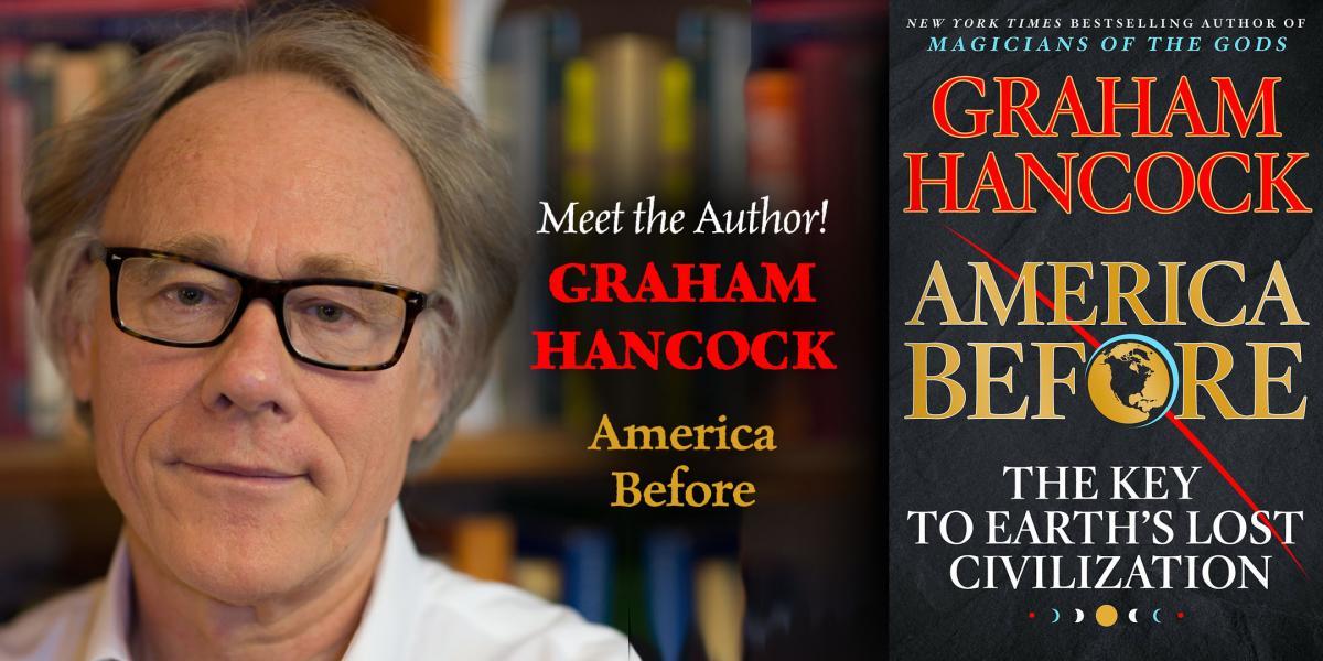 Graham Hancock - America Before | Tattered Cover Book Store